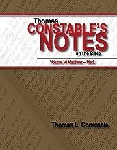 Thomas Constables Notes on the Bible Vol VI Matthew-Mark by Thomas L. Constable (2014-05-04)