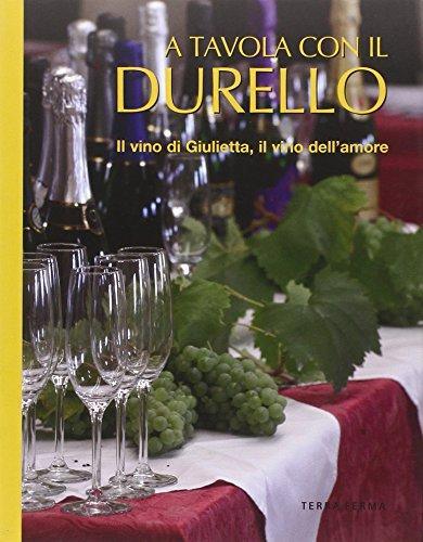 A tavola con il Durello. Il vino di Giulietta, il vino dell'amore (Tecete)