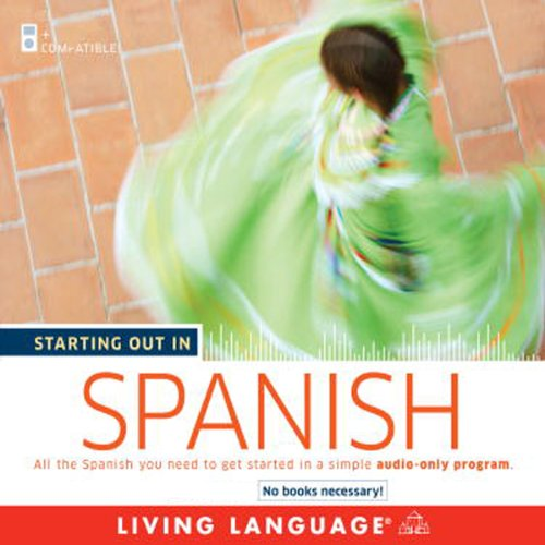 Starting Out in Spanish                   By:                                                                                                                                 Living Language                               Narrated by:                                                                                                                                 Living Language                      Length: 3 hrs and 39 mins     4 ratings     Overall 4.0
