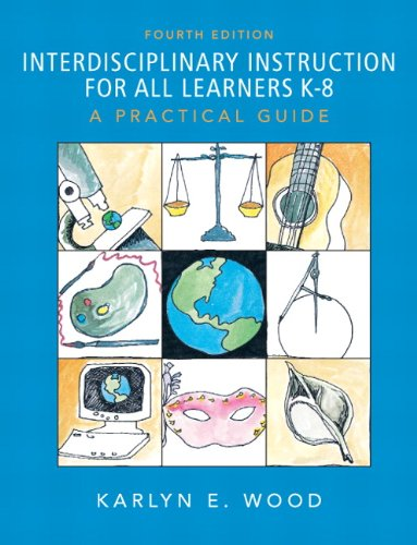 Interdisciplinary Instruction for All Learners K-8: A...