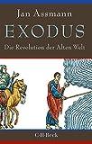 Exodus: Die Revolution der Alten Welt - Jan Assmann