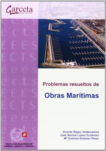 Problemas resueltos de Obras Marítimas: Planificación, construcción y explotación (Texto (garceta))