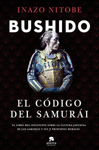 Bushido: El código del samurái (COLECCION ALIENTA)