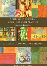 Addressing Cultural Complexities in Practice, Assessment, Diagnosis, and Therapy [ADDRESSING CULTURAL COMPLEXITI] [Hardcover]
