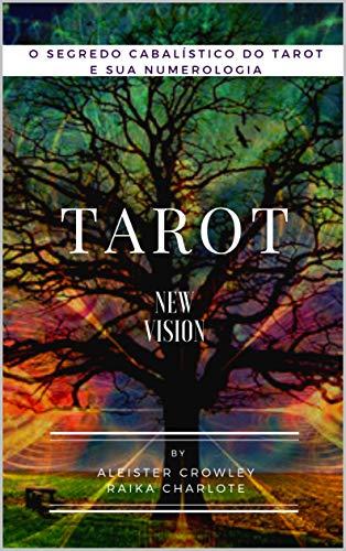 TAROT New Vision: O SEGREDO CABALÍSTICO DO TAROT E SUA NUMEROLOGIA