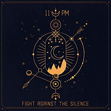 Fight Against the Silence