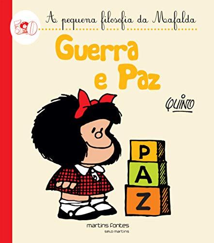 Mafalda - Guerra e Paz (Coleção A Pequena Filosofia da Mafalda)