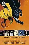 Batman: Victoria oscura (Segunda edición) (Grandes autores Batman: Jeph Loeb y Tim Sale)