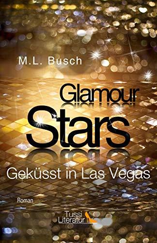Glamour Stars – Geküsst in Las Vegas (Las Vegas Stars 3)