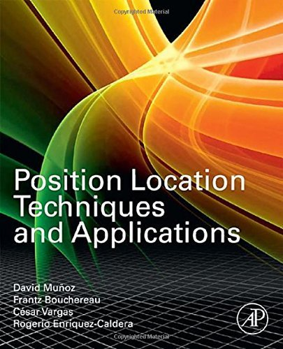 Position Location Techniques and Applications by David Munoz (2009-04-29)