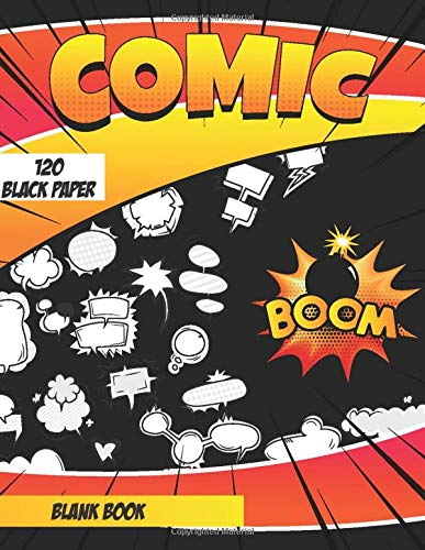 Blank Comic Book (Black Paper): Black Paper Comic Book Strip Templates For Drawing Super Hero Comics, Over 120 Pages Large Big 8.5' x 11' (Create Your Own Comics)