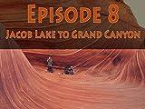 Episode 8: Jacob Lake to the South Rim