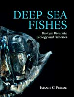 Deep-Sea Fishes: Biology, Diversity, Ecology and Fisheries