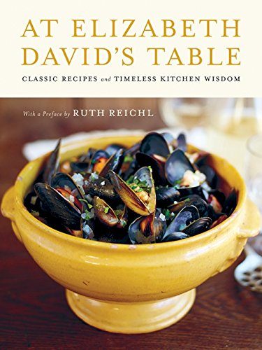 Image of At Elizabeth David's Table: Classic Recipes and Timeless Kitchen Wisdom