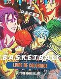 Basketball Livre De Coloriage: Professional Anime Basketball Coloriage 'anime Basket' Personnages Avec Des Illustrations De Haute-qualité Pour Enfants ... Anime & Basketball (30 Design Exceptionnel)