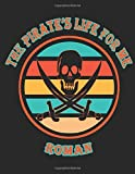 The Pirate's Life For Me Roman: 8.5x11.  110 page.  College Rule.  Funny Pirate Vintage Skull Crossbone Sword Cover journal composition book (Notebook School Office Supplies) for Boys