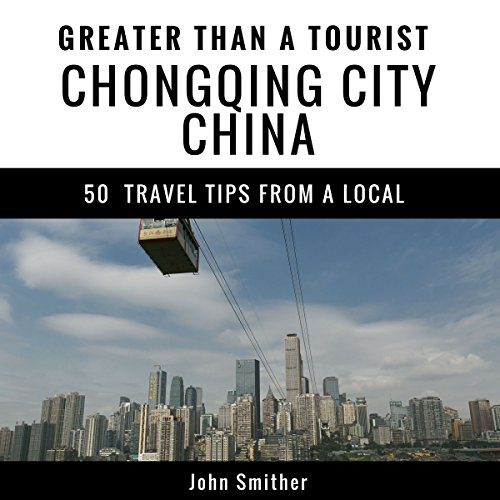 Greater Than a Tourist - Chongqing City China audiobook cover art