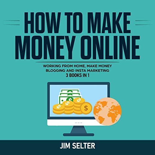 How to Make Money Online: 3 Books in 1  By  cover art