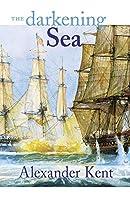 The Darkening Sea: The Richard Bolitho Novels