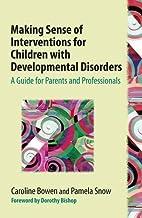 Making Sense of Interventions for Children With Developmenta