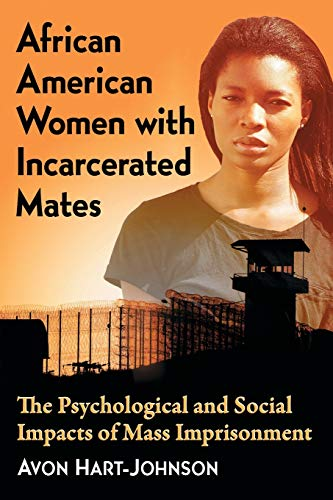 Image of African American Women with Incarcerated Mates: The Psychological and Social Impacts of Mass Imprisonment