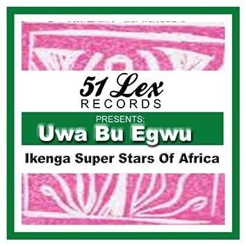 51 Lex Presents Uwa Bu Egwu
