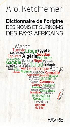 Dictionnaire de l'origine des noms et surnoms des pays africains