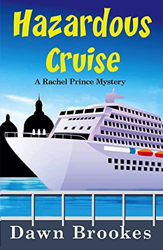 Hazardous Cruise (A Rachel Prince Mystery Book 9) by [Dawn Brookes]