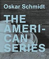 Oskar Schmidt: The American Series