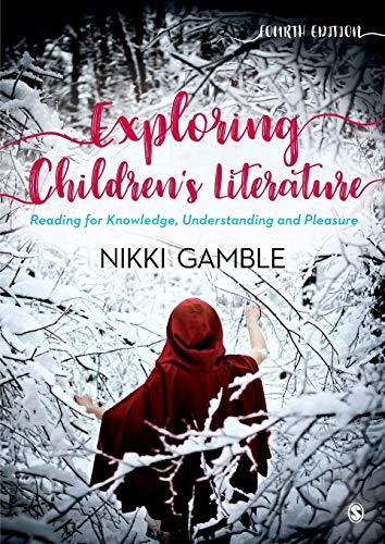 Exploring Children's Literature: Reading for Knowledge, Understanding and Pleasure