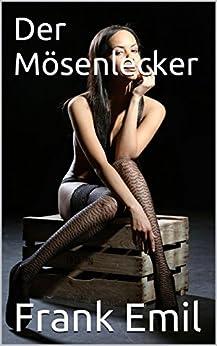 Der Mösenlecker (German Edition) - Kindle edition by Emil