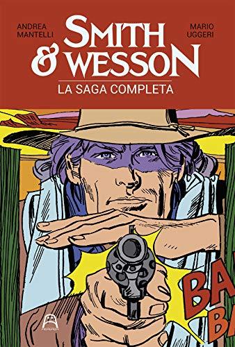 Smith & Wesson. La saga completa