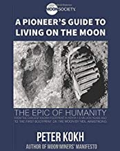 A Pioneer's Guide to Living on the Moon (Pioneer's Guide Series)