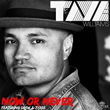 Now or Never (feat. Drew & Tyree)