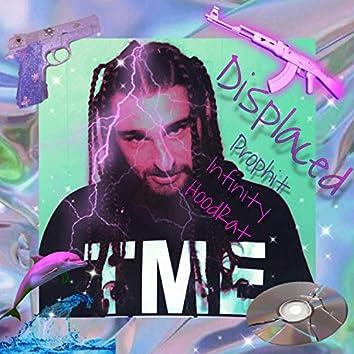 Displaced (feat. Infinity & Hoodrat Splinter)