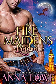 Fire Maidens: London (Billionaires & Bodyguards Book 2) by [Anna Lowe]