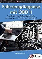 Fahrzeugdiagnose mit OBD II: Grundlagen, Protokolle und praktische Anwendungen mit Arduino und Raspberry Pi