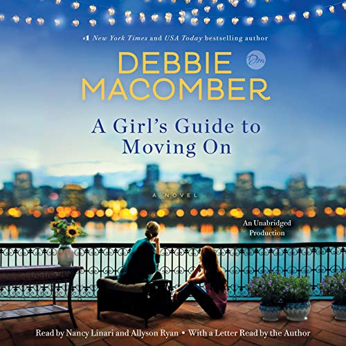 A Girl's Guide to Moving On     A Novel              By:                                                                                                                                 Debbie Macomber                               Narrated by:                                                                                                                                 Nancy Linari,                                                                                        Allyson Ryan,                                                                                        Debbie Macomber                      Length: 10 hrs and 54 mins     734 ratings     Overall 4.5