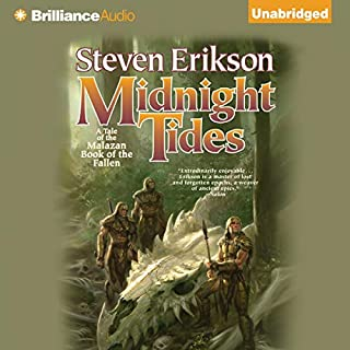 Midnight Tides     Malazan Book of the Fallen Series, Book 5               Written by:                                                                                                                                 Steven Erikson                               Narrated by:                                                                                                                                 Michael Page                      Length: 31 hrs and 4 mins     52 ratings     Overall 4.9