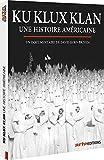 Ku Klux Klan : Une Histoire amér...
