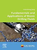 Fundamentals and Applications of Bionic Drilling Fluids (English Edition)