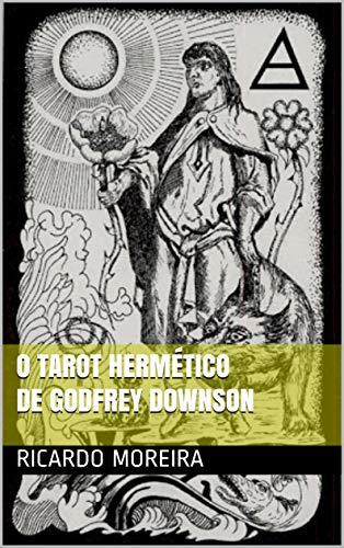 O Tarot Hermético : Entendendo o Tarot Hermético (Portuguese Edition)
