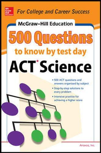 500 ACT Science Questions to Know by Test Day (McGraw-Hill's 500 Questions)