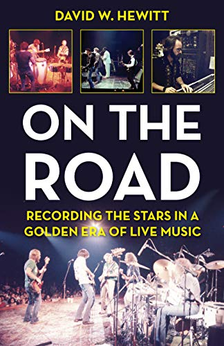 On the Road: Recording the Stars in a Golden Era of Live Music