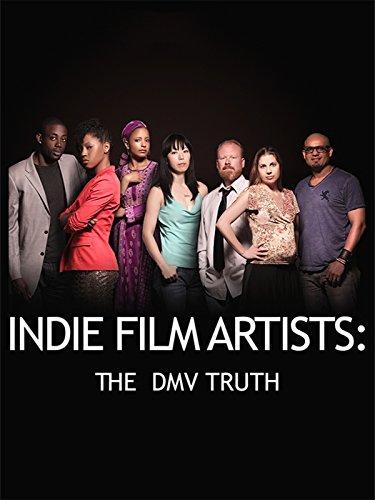 Indie Film Artists - The Dmv Truth [OV/OmU]