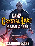 Camp Crystal Lake Summer 1980 Coloring Book: A Fantastic Coloring Book For Adults. Easy To Use For Relaxing And Relieving Stress With Lots Of ... Friday The 13th Camp Crystal Lake Summer 1980