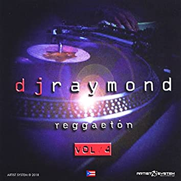 Dj Raymond Reggaeton Vol 4