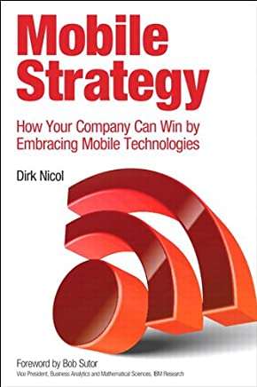 Mobile Strategy: How Your Company Can Win by Embracing Mobile Technologies (IBM Press)