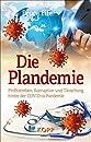Die Plandemie: Profitstreben, Korruption und Taeuschung hinter der COVID-19-Pandemie