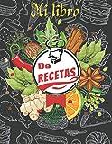 MI LIBRO DE RECETAS: El libro de cocina para anotar tus 105 recetas favoritas